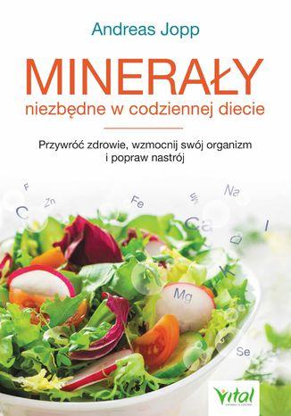 Okładka książki Minerały niezbędne w codziennej diecie