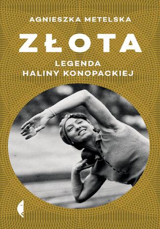 Okładka książki Złota. Legenda Haliny Konopackiej
