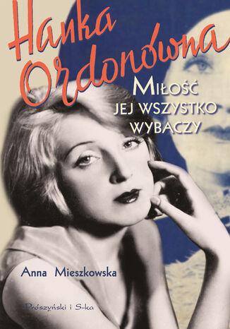 Okładka książki/ebooka Hanka Ordonówna. Miłość jej wszystko wybaczy