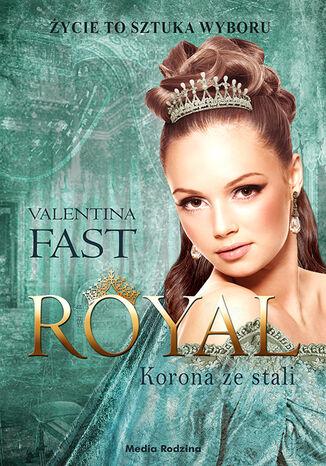 Okładka książki/ebooka Royal. Tom 4. Korona ze stali