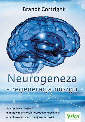 Okładka książki Neurogeneza - regeneracja mózgu