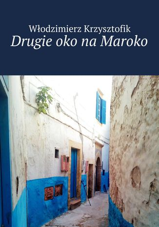 Okładka książki Drugie oko na Maroko