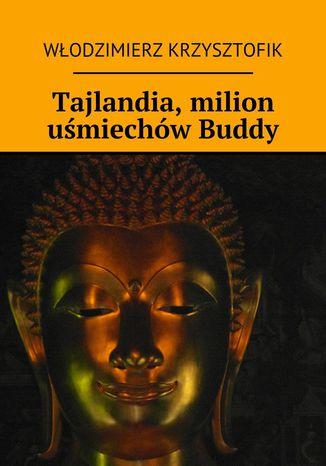 Okładka książki Tajlandia, milion uśmiechów Buddy