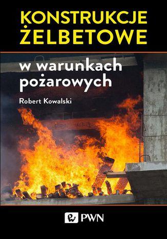 Okładka książki Konstrukcje żelbetowe w warunkach pożarowych