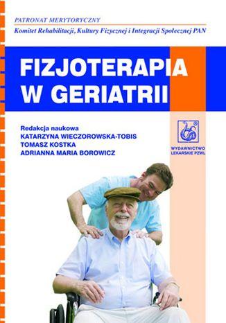 Okładka książki/ebooka Fizjoterapia w geriatrii