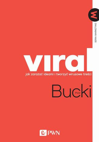 Okładka książki VIRAL Jak zarażać ideami i tworzyć wirusowe treści