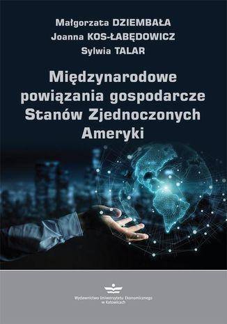 Okładka książki Międzynarodowe powiązania gospodarcze Stanów Zjednoczonych Ameryki
