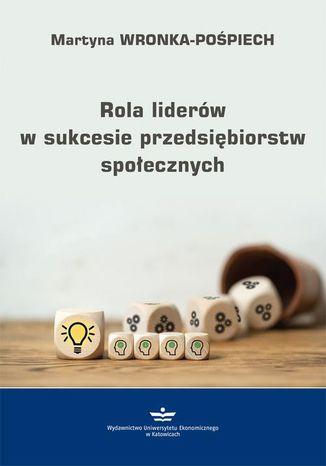 Okładka książki/ebooka Rola liderów w sukcesie przedsiębiorstw społecznych