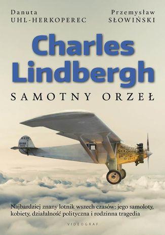 Okładka książki Charles Lindbergh. Samotny orzeł