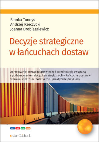 Okładka książki/ebooka Decyzje strategiczne w łańcuchach dostaw