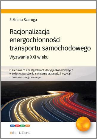 Okładka książki Racjonalizacja energochłonności transportu samochodowego