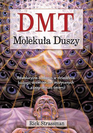 Okładka książki DMT. Molekuła duszy