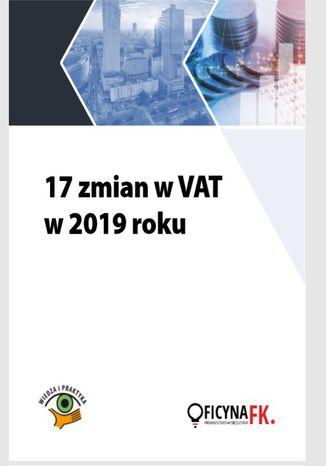 Okładka książki/ebooka 17 zmian w VAT w 2019 roku