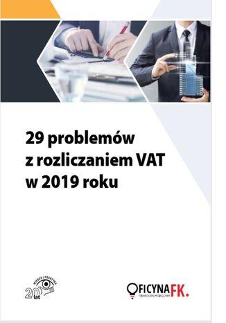 Okładka książki/ebooka 29 problemów z rozliczaniem VAT w 2019 roku