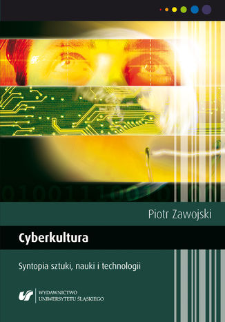 Okładka książki Cyberkultura. Syntopia sztuki, nauki i technologii. Wyd. 2. popr
