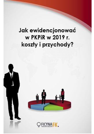 Okładka książki Jak ewidencjonować w PKPiR w 2019 r. koszty i przychody