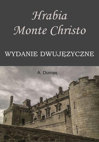 Okładka książki Hrabia Monte Christo. Wydanie dwujęzyczne z gratisami