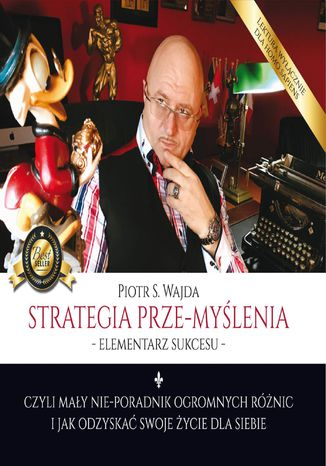 Okładka książki/ebooka Strategia prze-myślenia - elementarz sukcesu - czyli mały nie-poradnik ogromnych różnic i jak odzyskać swoje życie dla siebie