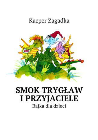Okładka książki/ebooka Smok Trygław iPrzyjaciele