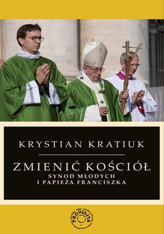 Okładka książki Zmienić Kościół. Synod młodych i papieża Franciszka