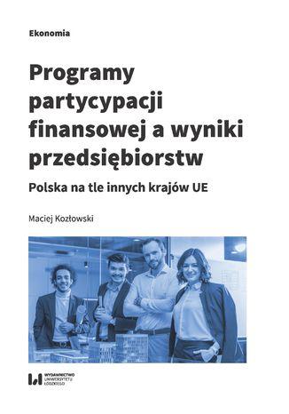 Okładka książki Programy partycypacji finansowej a wyniki przedsiębiorstw. Polska na tle innych krajów UE