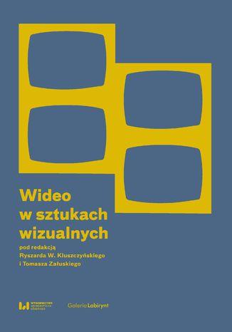 Okładka książki Wideo w sztukach wizualnych