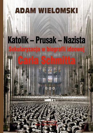 Okładka książki/ebooka Katolik Prusak Nazista