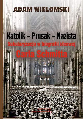 Okładka książki Katolik Prusak Nazista