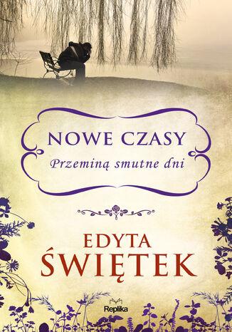 Okładka książki/ebooka Nowe czasy. Przeminą smutne dni