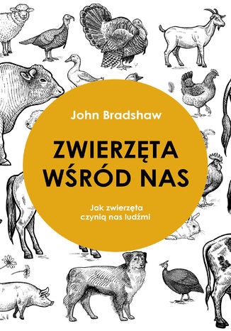 Okładka książki/ebooka Zwierzęta wśród nas. Jak zwierzęta czynią nas ludźmi