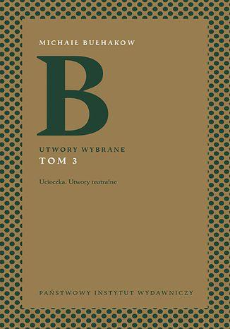 Okładka książki/ebooka Michaił Bułhakow. Utwory wybrane. Tom 3