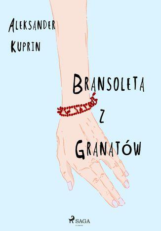Okładka książki Bransoleta z granatów