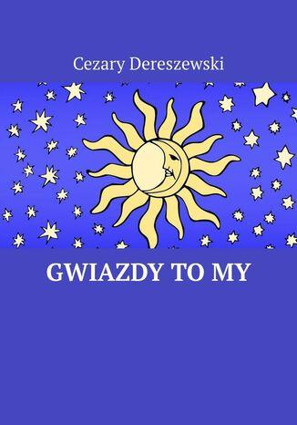 Okładka książki Gwiazdy to My