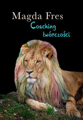 Okładka książki Coaching twórczości