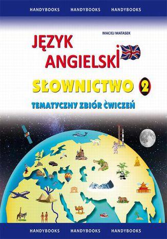 Okładka książki/ebooka Język angielski Słownictwo Tematyczny zbiór ćwiczeń 2