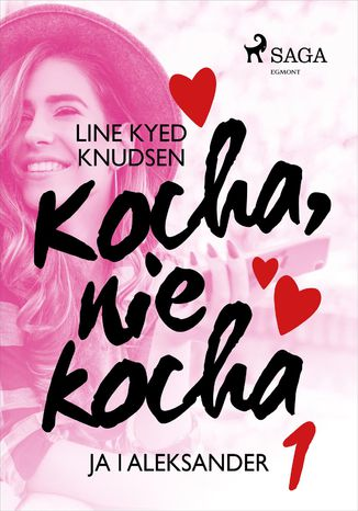 Okładka książki Kocha, nie kocha 1 - Ja i Aleksander