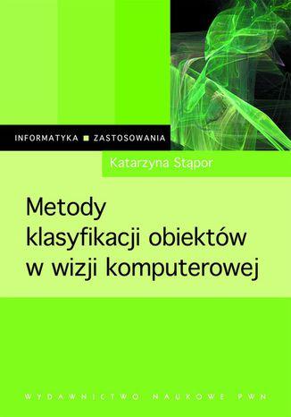Okładka książki/ebooka Metody klasyfikacji obiektów w wizji komputerowej