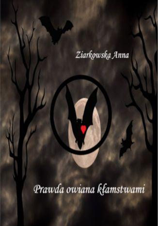 Okładka książki Prawda Owiana Kłamstwami
