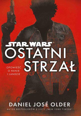 Okładka książki/ebooka Star Wars. Ostatni strzał