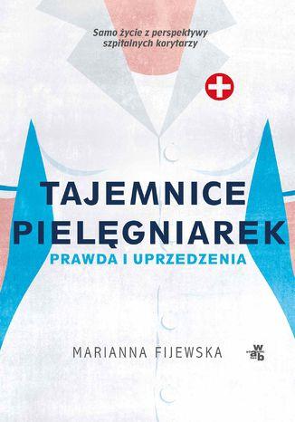 Okładka książki Tajemnice pielęgniarek. Prawda i uprzedzenia