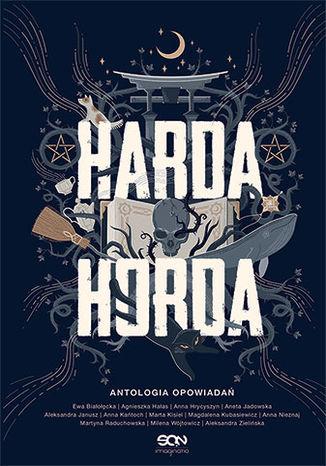 Okładka książki Harda Horda. Antologia opowiadań