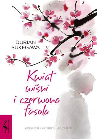 Okładka książki Kwiat wiśni i czerwona fasola