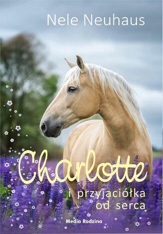 Okładka książki Charlotte i przyjaciółka od serca