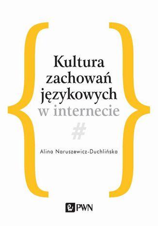 Okładka książki Kultura zachowań językowych w internecie