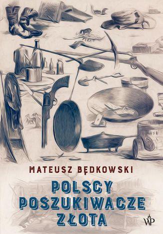 Okładka książki Polscy poszukiwacze złota