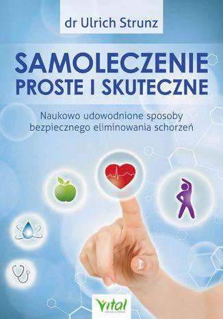 Okładka książki/ebooka Samoleczenie proste i skuteczne. Naukowo udowodnione sposoby bezpiecznego eliminowania schorzeń