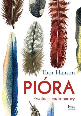 Okładka książki Pióra. Ewolucja cudu natury
