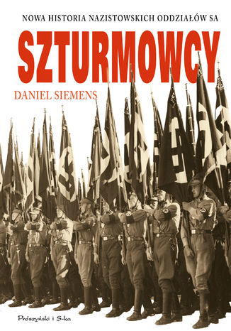 Okładka książki/ebooka Szturmowcy. Nowa historia nazistowskich oddziałów SA