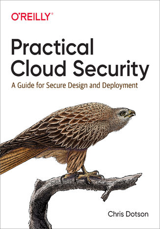 Okładka książki Practical Cloud Security. A Guide for Secure Design and Deployment