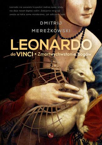 Okładka książki Leonardo da Vinci. Zmartwychwstanie bogów